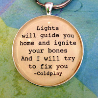 Coldplay Fix You Song Lyric Key Chains Girlfriend Gift Shower Gift Bridesmaid Gift Silver or Bronze Glass Dome