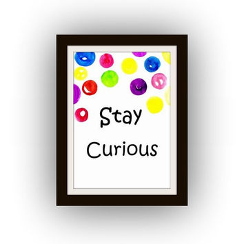 Stay curious, Inspirational Quote, Printable Wall Art, rainbow colors, gender neutral nursery,  girl room decal decals, kids quote decor kid