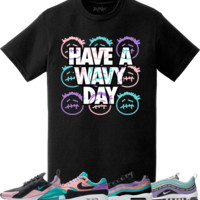 Nike Air Max Have a Nike Day Sneaker Tees Shirt - WAVY DAY