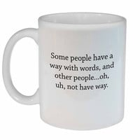Some People Have a Way With Words Coffee or Tea Mug