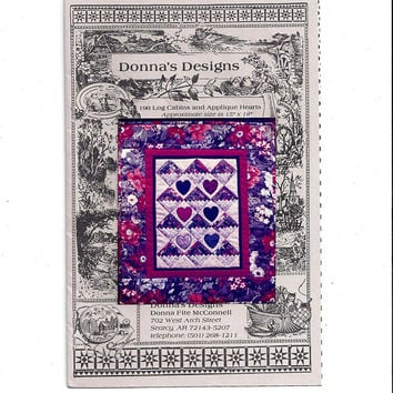 Donna's Designs Pattern & Instructions for Log Cabins, Applique Hearts Quilts, 15 x 18 Inch, From 1991, Vintage Pattern, Home Quilting