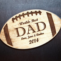Worlds Best Dad Wood Engraved Football Magnet with Personalized Names & Date of choice: Gift for Him, Gift For Dad, Fathers Day
