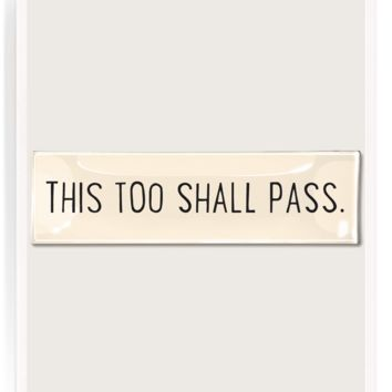 This Too Shall Pass Decoupage Glass Quote Tray