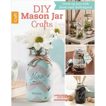 Leisure Arts-DIY Mason Jar Crafts