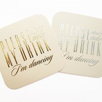 Please don't take my drink I'm dancing Coasters