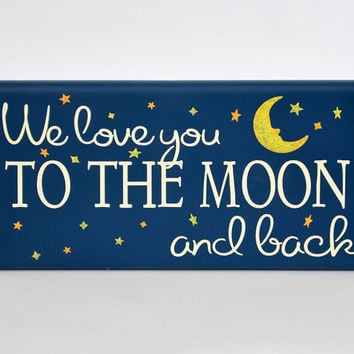 We love you to the moon and back painted sign