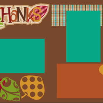 Thanksgiving Premade 2-page 12 X 12 Scrapbooking Page Layout - A Day of Thanks
