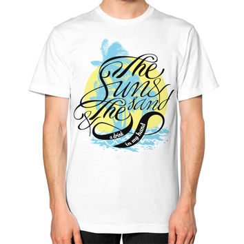 """""""The Sun and The Sand With A Drink In My Hand"""" - T-Shirt"""