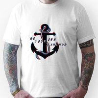 Be Your Own Anchor Unisex T-Shirt