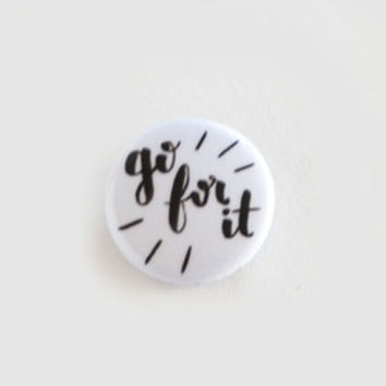 "Go For It 1"" Pinback Button 