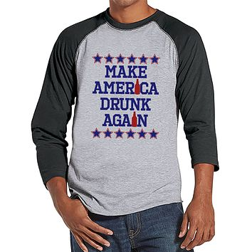Men's 4th of July Shirt - Make America Drunk Again - Grey Raglan Tee - Funny Political 4th of July Party Shirt - Patriotic Drinking Shirt