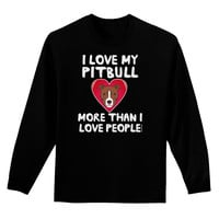 Love Pitbull More Than People Adult Long Sleeve Dark T-Shirt