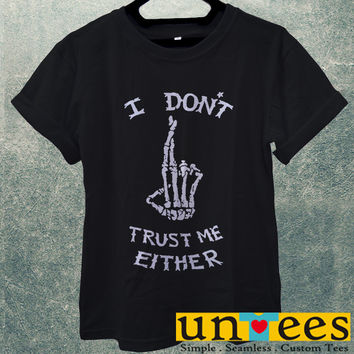 I Dont Trust Me Either Men T Shirt
