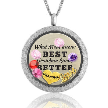 "Grandma Pendant Jewelry Gift for Mom ""What Mom knows best, Grandma knows Better"" Floating Charms Locket Necklace"