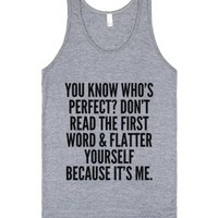 You Know Who's Perfect? Don't Read The First Word And Flatter Yours...