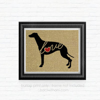Greyhound Love -  Burlap Printed Wall Art :  Dog, Puppy, Wall Art, Rustic, Typography, Dog Lover, DIY, Gift