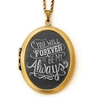 Forever Be My Always - Locket