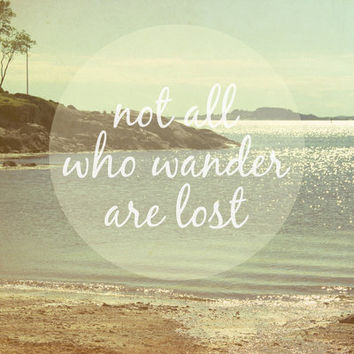 Not All Who Wander Are Lost Art Print by Jillian Audrey | Society6
