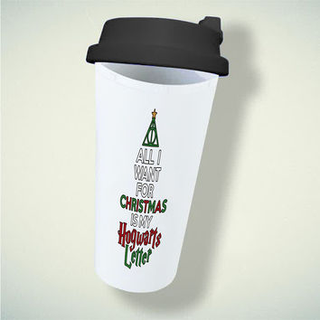 All I Want For Christmas Is My Hogwarts Letter For Double Wall Plastic Mug ***