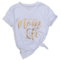 """Mom's Classic Solid White V-Neck Printed """"Livin' That Mom Life"""" Printed Short Sleeve T-Shirt"""