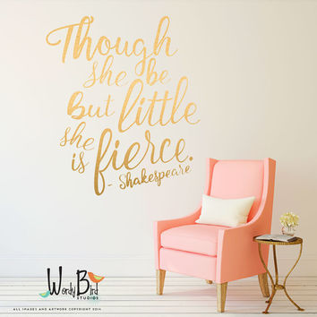 Gold wall decals, Shakespeare quote, though she be but little she is fierce, baby wall stickers in gold lettering.