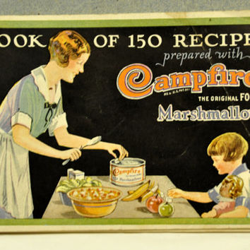 A Book of 150 Recipes Prepared with Campfire Marshmallows, the Original Food, Circa 1920.  Advertising Recipe Booklet.