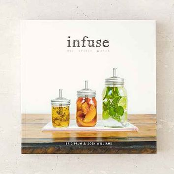 Infuse: Oil, Spirit, Water By Eric Prum & Josh Williams- Assorted One