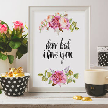 """Love poster""""Dear bed i love you""""Typography quote Funny poster Bedroom quote Bedroom poster Room poster Inspirational quote Motivational art"""