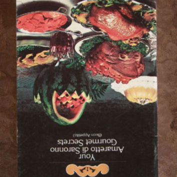 Your Amaretto di Saronno Gourmet Secrets 1974 Recipe