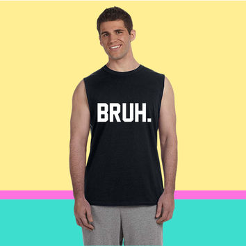 Bruh Sleeveless T-shirt