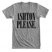Ashton please. - For fangirl & fanboy - Hipster design - Gray/White Unisex T-Shirt - 095
