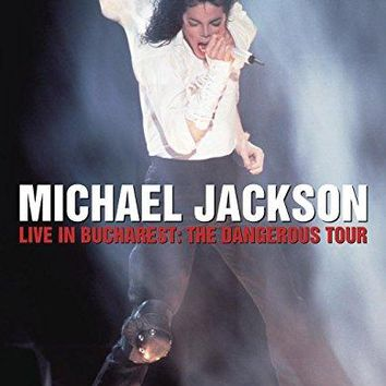Michael Jackson - Michael Jackson:  Live in Bucharest -The Dangerous Tour
