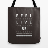 Feel Bacon Tote Bag by Galen Valle