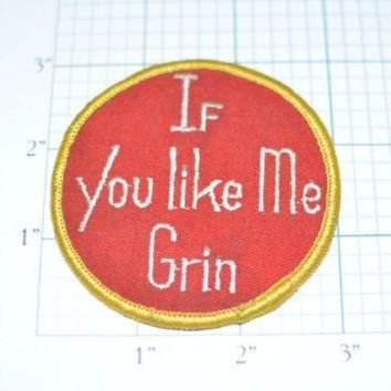 ICIKHD9 If You Like Me Grin Conversation Starter Pickup Line Vintage Patch eb6