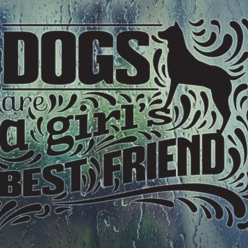 DOGS are a girl BEST FRIEND Die Cut Vinyl Wall Decal - Permanent Sticker