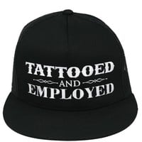 """Tattooed and Employed"" Snapback Hat by Steadfast Brand (Black)"