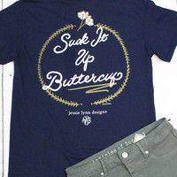 Suck It Up Buttercup Tee {Navy}
