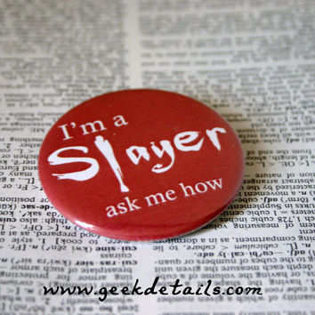 I'm a slayer ask me how Buffy the Vampire themed by geekdetails