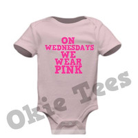 On Wednesdays We Wear Pink Infant Bodysuit - Mean Girls - 14 COLOR OPTIONS - Baby Onesuit - Creeper