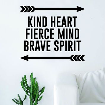 Kind Heart Fierce Mind Brave Spirit Arrows Quote Decal Sticker Wall Vinyl Art Home Decor Inspirational Beautiful