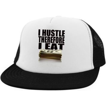 I Hustle Therefore I Eat  Trucker Hat with Snapback