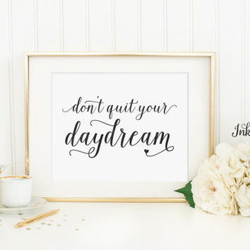 Don't Quit Your Daydream Print - Black and White - Typography Print - Black and White Art - Instant Download - Digital Printable - 8x10