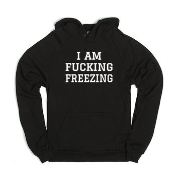I AM FUCKING FREEZING HOODIE DARK WHITE ART ID10191655