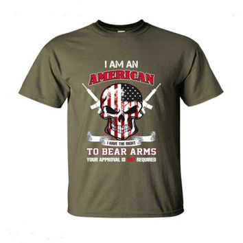 I'M A American I Have The Right To Bear Arms Your Approval Is Not Required - Ultra-Cotton T-Shirt