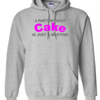 a party without cake is just a meeting t Hoodie