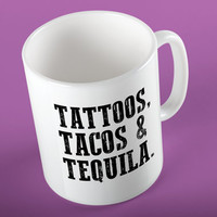 TATTOOS TACOS & TEQUILA Ceramic Coffee 11 oz. Mug