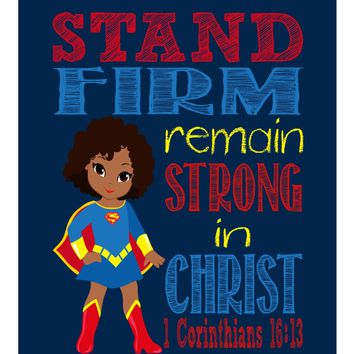 African American Supergirl Christian Superhero Nursery Decor Wall Art Print - Stand Firm Remain Strong in Christ - 1 Corinthians 16:13