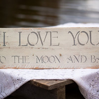 I Love YOU To The Moon And Back Sign - Handmade From Reclaimed Wood - IN STOCK!!!!