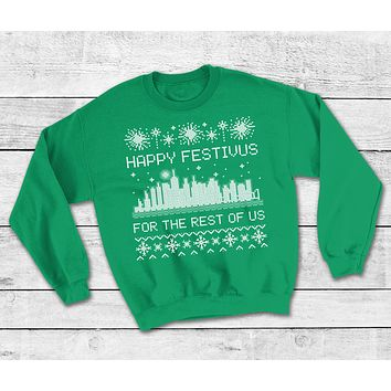 Festivus For The Rest of Us Ugly Christmas Sweatshirt