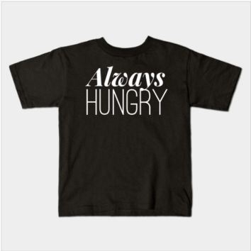 Always Hungry Food Addict Foodie Lover Kids Juvenile T-Shirt (Ages 4-7)